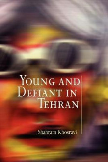 Young and Defiant in Tehran av Shahram Khosravi (Heftet)