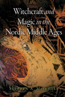 Witchcraft and Magic in the Nordic Middle Ages av Stephen A. Mitchell (Heftet)