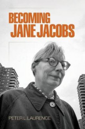 Becoming Jane Jacobs av Peter L. Laurence (Heftet)