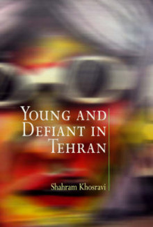 Young and Defiant in Tehran av Shahram Khosravi (Innbundet)