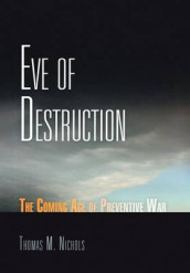 Eve of Destruction av Thomas M. Nichols (Innbundet)