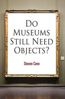 Do Museums Still Need Objects? av Steven Conn (Innbundet)