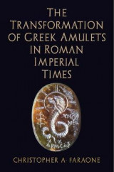 Omslag - The Transformation of Greek Amulets in Roman Imperial Times