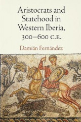 Omslag - Aristocrats and Statehood in Western Iberia, 300-600 C.E.