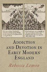 Omslag - Addiction and Devotion in Early Modern England