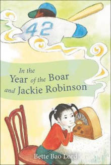 In the Year of the Boar and Jackie Robinson av Bette Bao Lord (Innbundet)