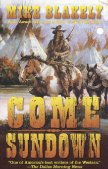 Come Sundown av Mike Blakely (Heftet)