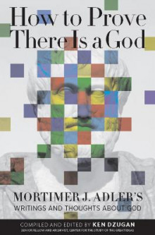 How to Prove There is a God av Mortimer J. Adler (Heftet)