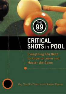99 Critical Shots in Pool av Ray Martin, Rosser Reeves og Harry Zelenko (Heftet)