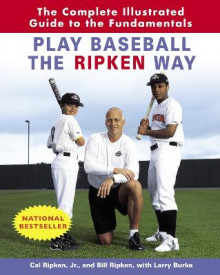 Play Baseball the Ripken Way av Ripken, Bill Ripken og Larry Burke (Heftet)