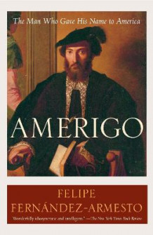 Amerigo av William P Reynolds Professor of History Felipe Fernandez-Armesto (Heftet)