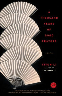 A Thousand Years of Good Prayers av Yiyun Li (Heftet)