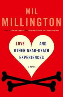 Love and Other Near-Death Experiences av Mil Millington (Heftet)