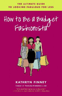 How to Be a Budget Fashionista av Kathryn Finney (Heftet)