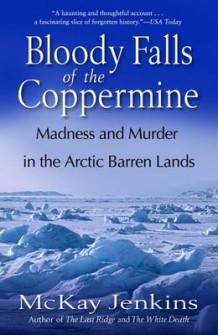Bloody Falls of the Coppermine av McKay Jenkins (Heftet)
