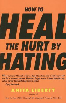 How to Heal the Hurt by Hating av Anita Liberty (Heftet)