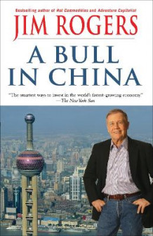 A Bull in China av Jim Rogers (Heftet)