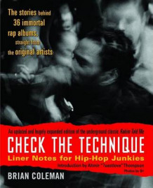 Check the Technique: Liner Notes for Hip-Hop Junkies av Brian Coleman (Heftet)