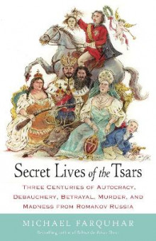 Secret Lives of the Tsars av Michael Farquhar (Heftet)