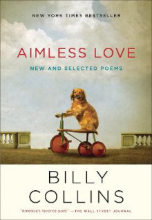 Aimless Love av Professor Billy Collins (Heftet)