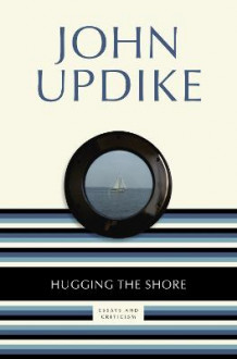 Hugging the Shore av Professor John Updike (Heftet)