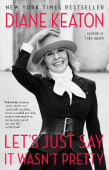Let's Just Say it Wasn't Pretty av Diane Keaton (Heftet)