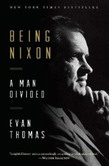 Being Nixon av Evan Thomas (Heftet)