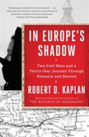 In Europe's Shadow av Robert D. Kaplan (Heftet)