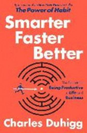 Smarter faster better - the secrets of being productive in life and busines av Charles Duhigg (Heftet)