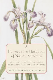 A Homeopathic Handbook of Natural Remedies av Laura Josephson (Heftet)