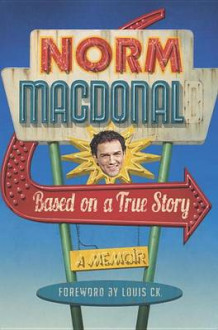 Based on a True Story av Norm Macdonald (Innbundet)