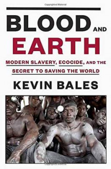 Blood And Earth av Kevin Bales (Innbundet)