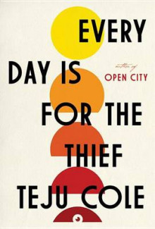 Every Day Is for the Thief av Teju Cole (Innbundet)