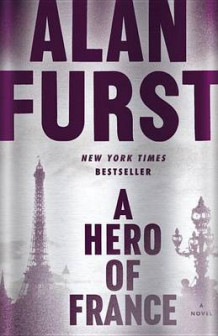 A Hero of France av Alan Furst (Innbundet)