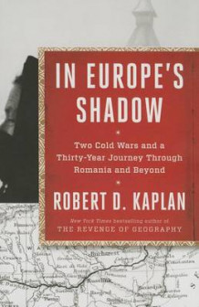 In Europe's Shadow av Robert D. Kaplan (Innbundet)