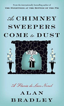 As chimney sweepers come to dust av Alan Bradley (Heftet)