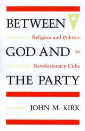 Between God and the Party av John M. Kirk (Heftet)