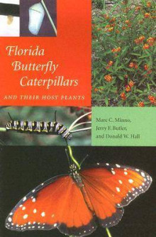 Florida Butterfly Caterpillars and Their Host Plants av Marc C. Minno, Jerry F. Butler og Donald W. Hall (Heftet)