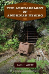 Omslag - The Archaeology of American Mining