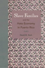 Omslag - Slave Families and the Hato Economy in Puerto Rico
