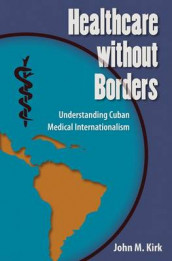 Healthcare without Borders av John M. Kirk (Heftet)