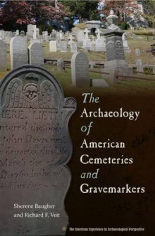 The Archaeology of American Cemeteries and Gravemarkers av Sherene Baugher og Richard Veit (Heftet)