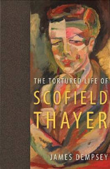Omslag - The Tortured Life of Scofield Thayer