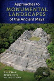 Approaches to Monumental Landscapes of the Ancient Maya (Innbundet)