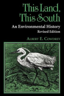 This Land, This South av Albert E. Cowdrey (Heftet)