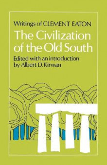 The Civilization of the Old South av Clement Eaton (Heftet)