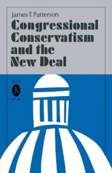 Congressional Conservatism and the New Deal av James T. Patterson (Heftet)