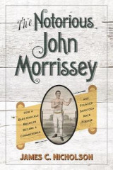 Omslag - The Notorious John Morrissey