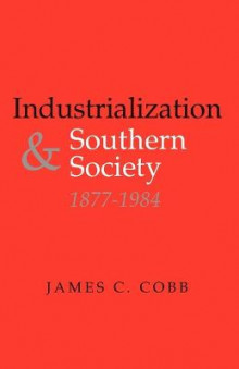 Industrialization and Southern Society, 1877-1984 av James C.. Cobb (Heftet)