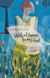 With a Hammer for My Heart av George Ella Lyon (Heftet)